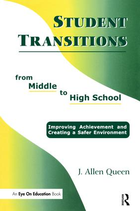 Student Transitions From Middle to High School: 1st Edition (Hardback) book cover