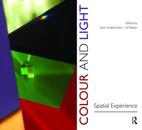 Colour and Light: Spatial Experience, 1st Edition (Hardback) book cover