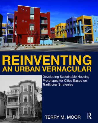 Reinventing an Urban Vernacular: Developing Sustainable Housing Prototypes for Cities Based on Traditional Strategies, 1st Edition (Hardback) book cover