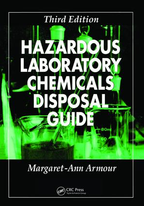 Hazardous Laboratory Chemicals Disposal Guide - CRC Press Book