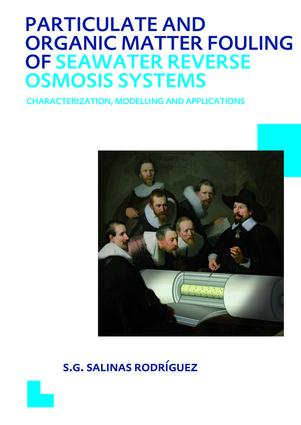 Particulate and Organic Matter Fouling of Seawater Reverse Osmosis Systems: Characterization, Modelling and Applications. UNESCO-IHE PhD Thesis, 1st Edition (Hardback) book cover