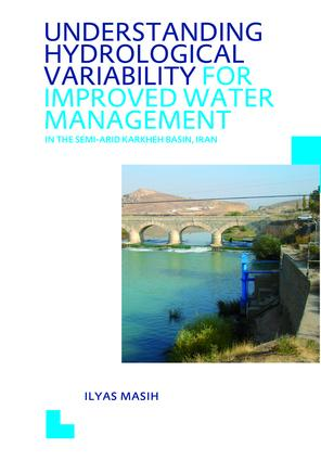 Understanding Hydrological Variability for Improved Water Management in the Semi-Arid Karkheh Basin, Iran: UNESCO-IHE PhD Thesis, 1st Edition (Hardback) book cover