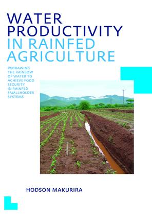 Water Productivity in Rainfed Agriculture: UNESCO-IHE PhD Thesis, 1st Edition (Hardback) book cover