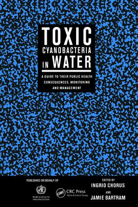 Toxic Cyanobacteria in Water: A Guide to their Public Health Consequences, Monitoring and Management, 1st Edition (Hardback) book cover