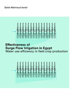 Effectiveness of Surge Flow Irrigation in Egypt: Water Use Efficiency in Field Crop Production, 1st Edition (Paperback) book cover