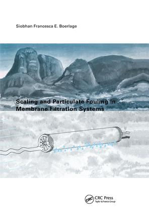Scaling and Particulate Fouling in Membrane Filtration Systems: 1st Edition (Paperback) book cover