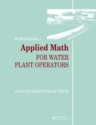 Applied Math for Water Plant Operators - Workbook: 1st Edition (Paperback) book cover