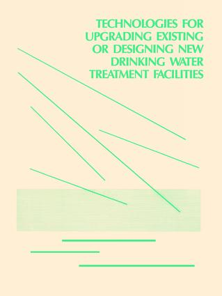 Technologies for Upgrading Existing or Designing New Drinking Water: 1st Edition (Hardback) book cover