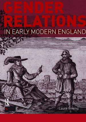 Gender Relations in Early Modern England: 1st Edition (Hardback) book cover