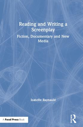 Reading and Writing a Screenplay: Fiction, Documentary and New Media, 1st Edition (Hardback) book cover