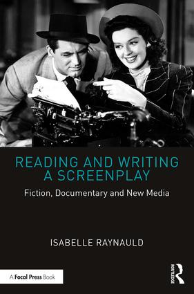 Reading and Writing a Screenplay: Fiction, Documentary and New Media book cover
