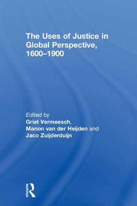 The Uses of Justice in Global Perspective, 1600–1900: 1st Edition (Hardback) book cover