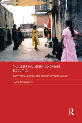 Young Muslim Women in India: Bollywood, Identity and Changing Youth Culture book cover
