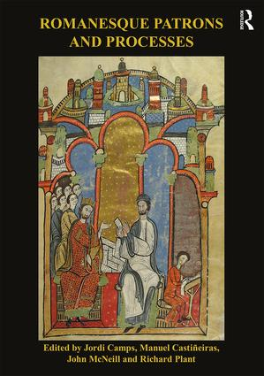Romanesque Patrons and Processes: Design and Instrumentality in the Art and Architecture of Romanesque Europe, 1st Edition (Paperback) book cover