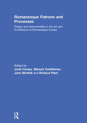 Romanesque Patrons and Processes: Design and Instrumentality in the Art and Architecture of Romanesque Europe, 1st Edition (Hardback) book cover