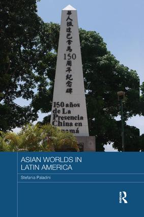 Asian Worlds in Latin America: 1st Edition (Paperback) book cover