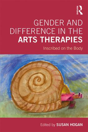 Gender and Difference in the Arts Therapies: Inscribed on the Body book cover