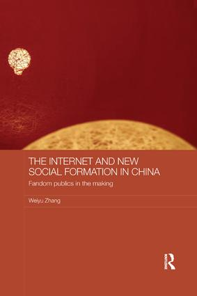The Internet and New Social Formation in China: Fandom Publics in the Making book cover