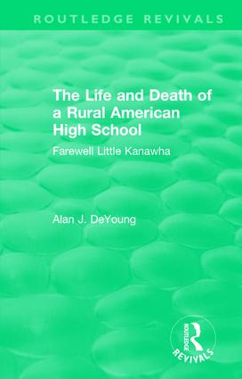 The Life and Death of a Rural American High School (1995): Farewell Little Kanawha book cover