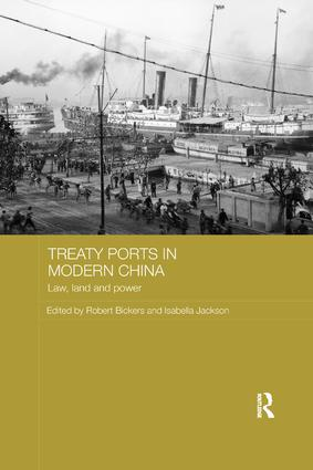 Treaty Ports in Modern China: Law, Land and Power book cover