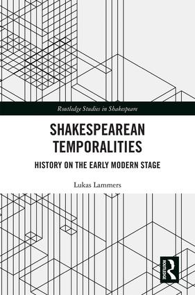 Shakespearean Temporalities: History on the Early Modern Stage book cover