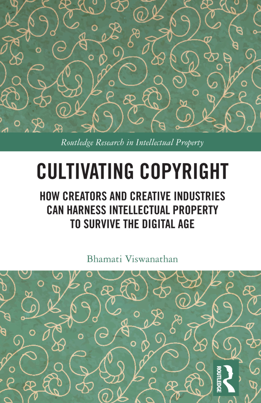 Cultivating Copyright: How Creators and Creative Industries Can Harness Intellectual Property to Survive the Digital Age book cover