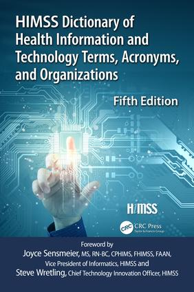 HIMSS Dictionary of Health Information and Technology Terms, Acronyms and Organizations: 5th Edition (Paperback) book cover