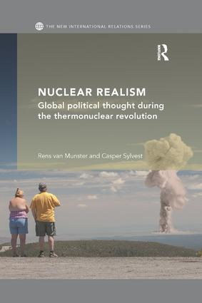 Nuclear Realism: Global political thought during the thermonuclear revolution, 1st Edition (Paperback) book cover
