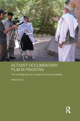 Activist Documentary Film in Pakistan: The Emergence of a Cinema of Accountability, 1st Edition (Paperback) book cover