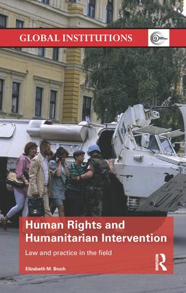 Human Rights and Humanitarian Intervention: Law and Practice in the Field book cover