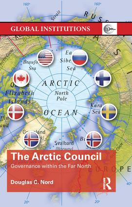 The Arctic Council: Governance within the Far North book cover