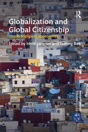 Globalization and Global Citizenship: Interdisciplinary Approaches book cover