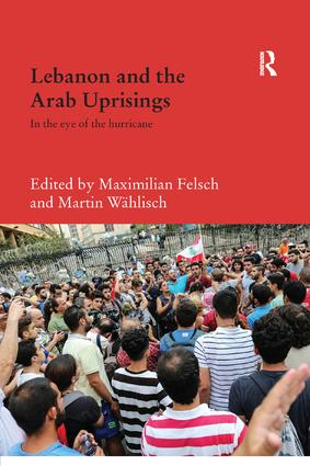 Lebanon and the Arab Uprisings: In the Eye of the Hurricane book cover
