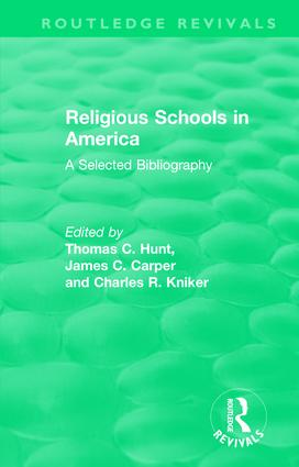 Religious Schools in America (1986): A Selected Bibliography, 1st Edition (Hardback) book cover