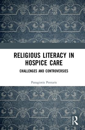 Religious Literacy in Hospice Care: Challenges and Controversies book cover