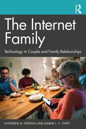 The Internet Family: Technology in Couple and Family Relationships book cover
