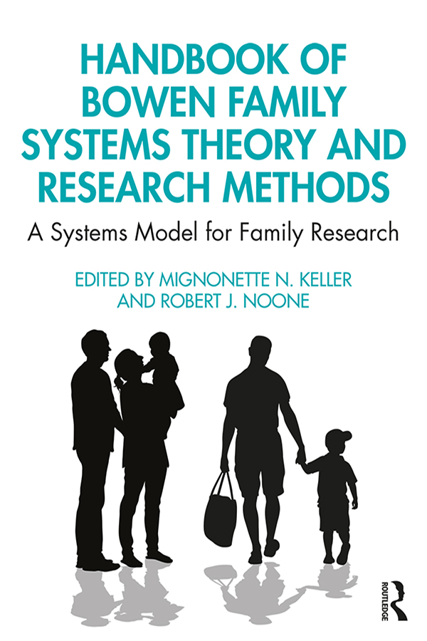 Handbook of Bowen Family Systems Theory and Research Methods: A Systems Model for Family Research book cover