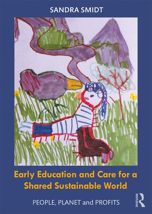 Early Childhood Education and Care for a Shared Sustainable World: People, Planet and Profits book cover