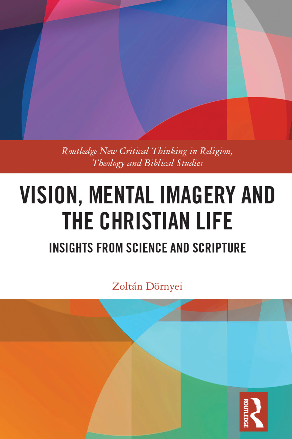 Vision, Mental Imagery and the Christian Life: Insights from Science and Scripture book cover
