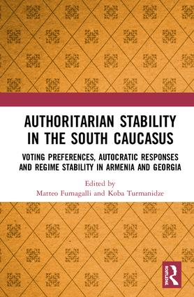 Authoritarian Stability in the South Caucasus: Voting preferences, autocratic responses and regime stability in Armenia and Georgia, 1st Edition (Paperback) book cover