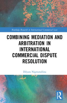 Combining Mediation and Arbitration in International Commercial Dispute Resolution book cover