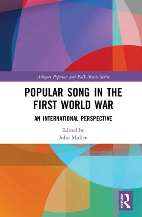 Popular Song in the First World War: An International Perspective book cover