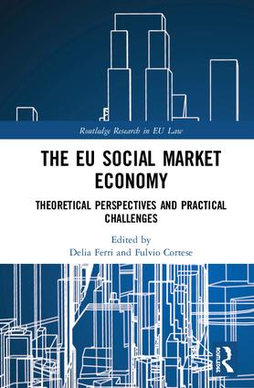 The EU Social Market Economy and the Law: Theoretical Perspectives and Practical Challenges for the EU book cover
