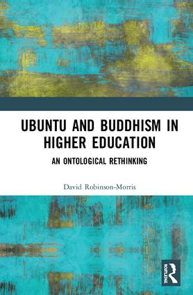 Ubuntu and Buddhism in Higher Education: An Ontological Rethinking book cover