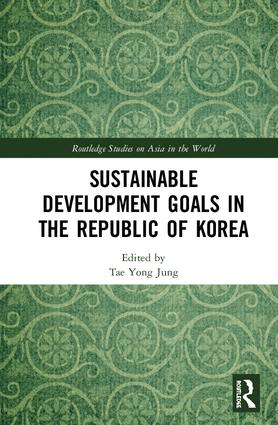 Sustainable Development Goals in the Republic of Korea: 1st Edition (Hardback) book cover