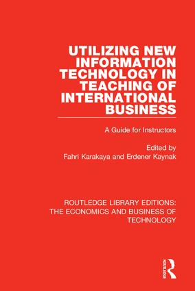 Utilizing New Information Technology in Teaching of International Business: A Guide for Instructors, 1st Edition (Hardback) book cover