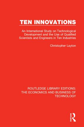 Ten Innovations: An international study on technological development and the use of qualified scientists and engineers in ten industries, 1st Edition (Hardback) book cover