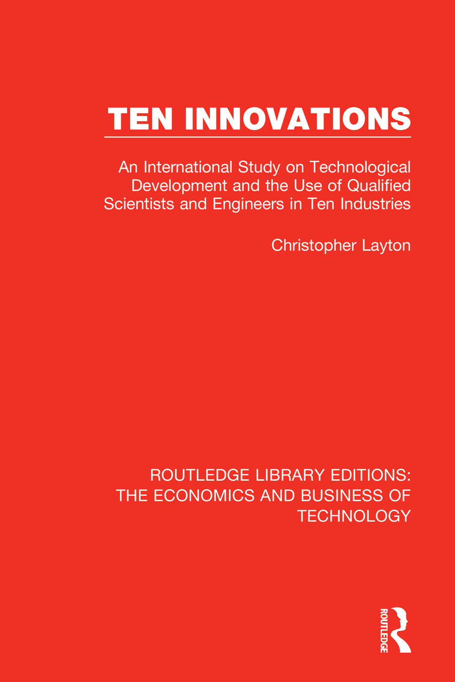 Ten Innovations: An international study on technological development and the use of qualified scientists and engineers in ten industries, 1st Edition (Paperback) book cover