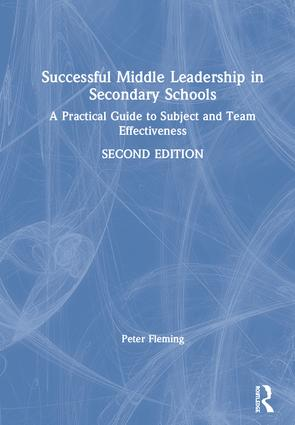 Successful Middle Leadership in Secondary Schools: A Practical Guide to Subject and Team Effectiveness, 2nd Edition (Hardback) book cover