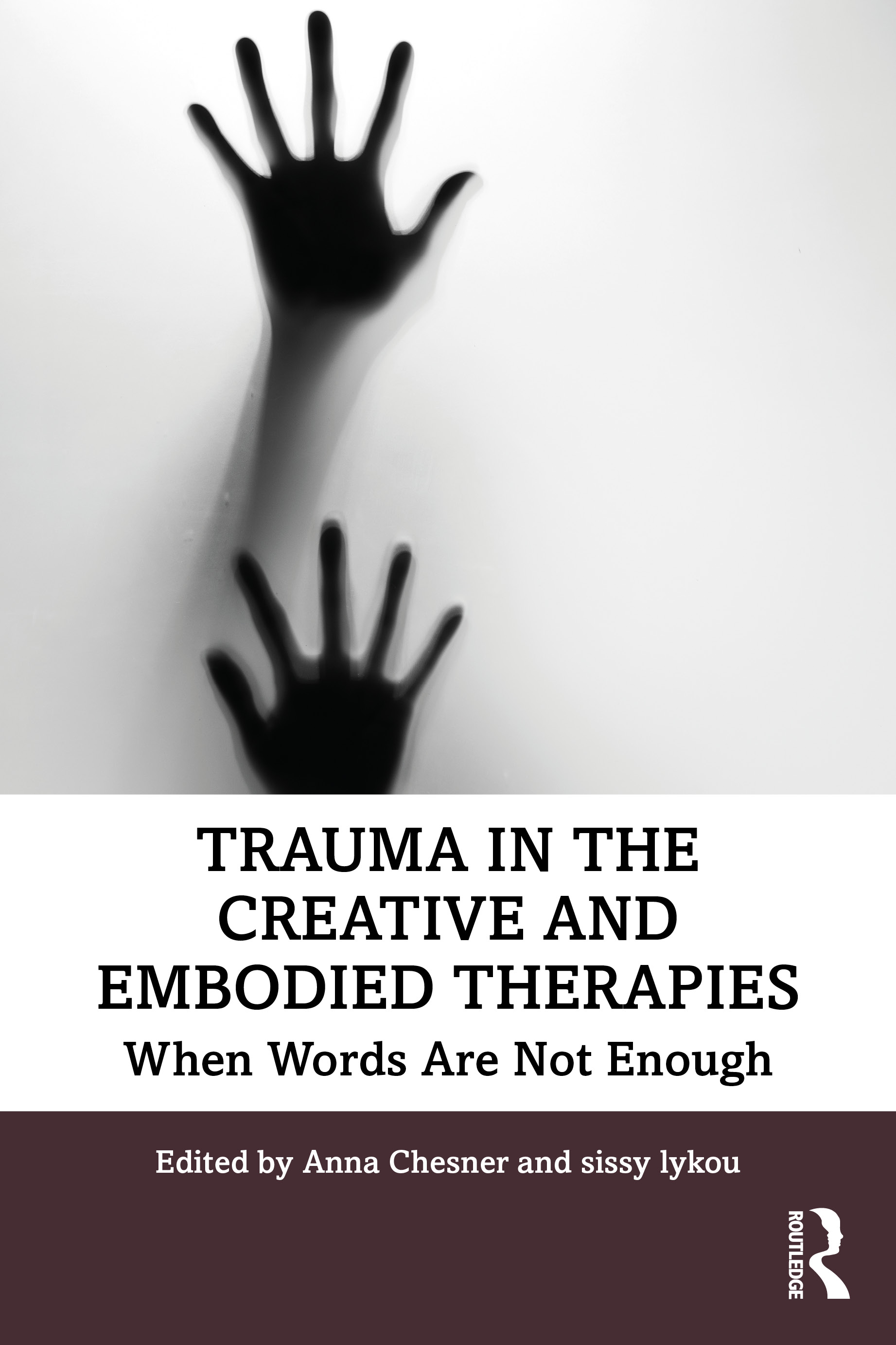 Trauma in the Creative and Embodied Therapies: When Words are Not Enough, 1st Edition (Paperback) book cover